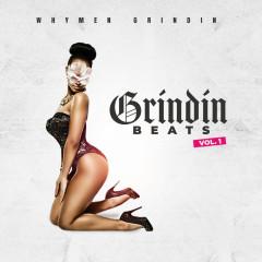 Grindin Beats, Vol. 1 - Whymen Grindin