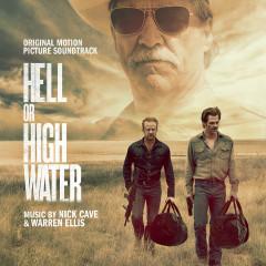 Hell Or High Water (Original Soundtrack Album) - Nick Cave, Warren Ellis