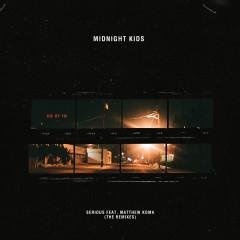 Serious (Remixes) - Midnight Kids, Matthew Koma