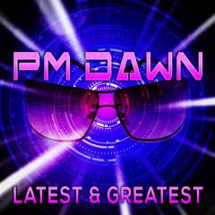 Latest & Greatest - P.M. Dawn