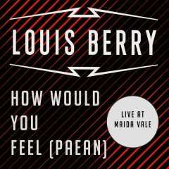 How Would You Feel (Paean) (Live at BBC Maida Vale)