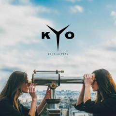 Dans la peau - Kyo