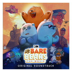 We Bare Bears: The Movie (Original Soundtrack) - We Bare Bears