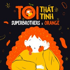 Tôi Thất Tình (Ugly) (Single) - Orange, Superbrothers