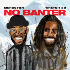 No Banter (feat. Wretch 32) - Mercston, Wretch 32