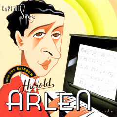 Capitol Sings Harold Arlen / Over The Rainbow (Volume 13) - Various Artists
