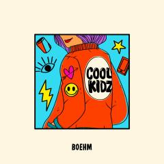 Cool Kidz - Boehm