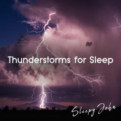 Thunderstorms for Sleep - Sleepy John