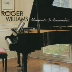 Moments To Remember - Roger Williams