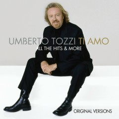 Ti Amo - All The Hits & More - Umberto Tozzi