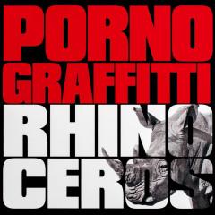 Rhinoceros - Porno Graffitti
