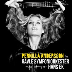 Pernilla Andersson & Gävle Symfoniorkester under ledning av Hans Ek