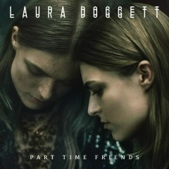 Part Time Friends - Laura Doggett