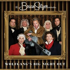 Wolfgang's Big Night Out - Brian Setzer, The Brian Setzer Orchestra