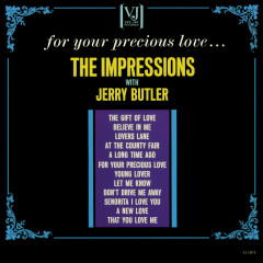 For Your Precious Love... - The Impressions, Jerry Butler