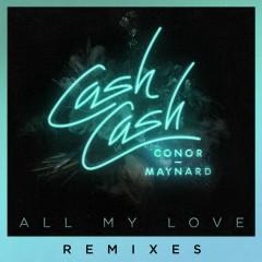 All My Love (feat. Conor Maynard) [Remixes] - Cash Cash, Conor Maynard