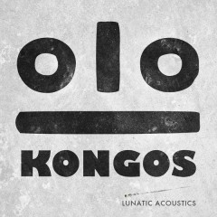 Lunatic Acoustics - KONGOS