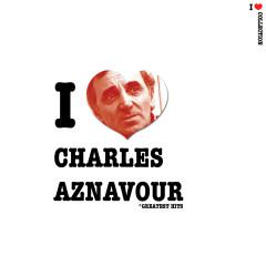 I Love Charles Aznavour - Charles Aznavour