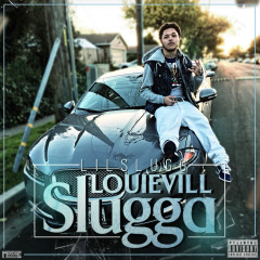 Louievill Slugga - Lil Slugg