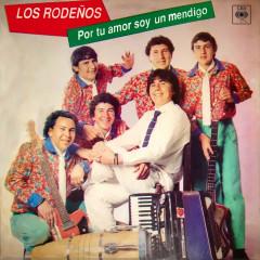 Por Tu Amor Soy un Mendigo - Los Rodenõs