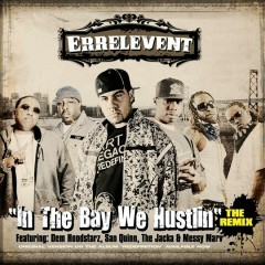 In the Bay Remix - Errelevent, Dem Hoodstarz, San Quinn, The Jacka, Messy Marv