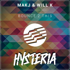 Bounce 2 This - Makj, Will K