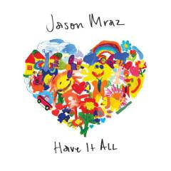 Have It All (Single) - Jason Mraz