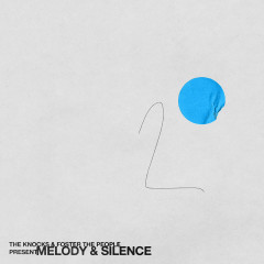 Melody & Silence - The Knocks, Foster The People