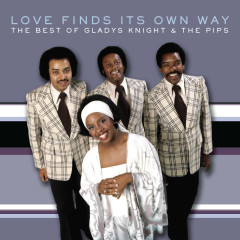 The Best of Gladys Knight & The Pips: Love Finds Its Own Way - Gladys Knight & The Pips