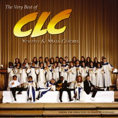The Very Best of CLC Youth & Mass Choirs - CLC