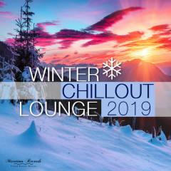 Winter Chillout Lounge 2019 - Smooth Lounge Sounds for the Cold Season - Various Artists
