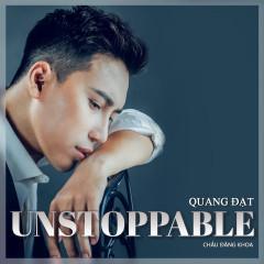 Unstoppable (Single) - Quang Đạt