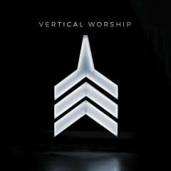 Vertical Worship - Vertical Worship
