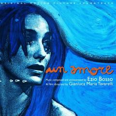 Un Amore (Original Motion Picture Soundtrack) - Ezio Bosso