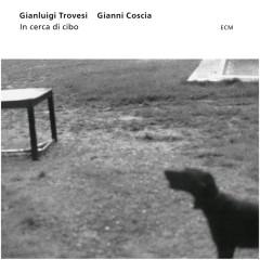 In Cerca Di Cibo - Gianluigi Trovesi, Gianni Coscia