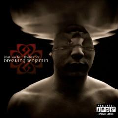Shallow Bay: The Best Of Breaking Benjamin (Explicit) - Breaking Benjamin