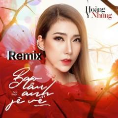 Bao Lâu Anh Sẽ Về (Remix) (Single)