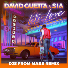 Let's Love (feat. Sia) [Djs From Mars Remix] - David Guetta, Sia