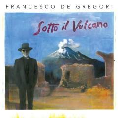 Sotto il Vulcano - Francesco De Gregori