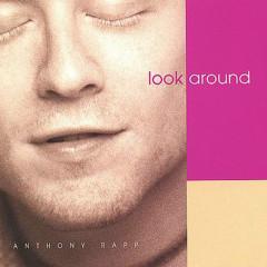 Look Around - Anthony Rapp