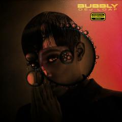 Bubbly - DeJ Loaf