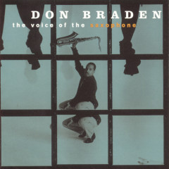 The Voice Of The Saxophone - Don Braden