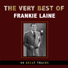 The Very Best of Frankie Laine - Frankie Laine