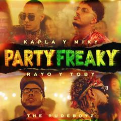 Party  Freaky - Kapla y Miky, Rayo & Toby, The Rudeboyz