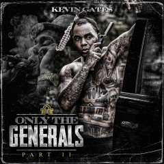 Only The Generals Part II - Kevin Gates