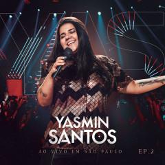 Yasmin Santos Ao Vivo em São Paulo - EP 2 - Yasmin Santos