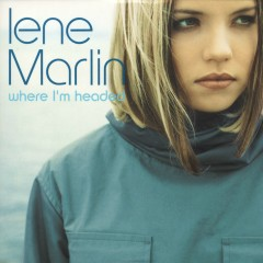 Where I'm Headed - Lene Marlin