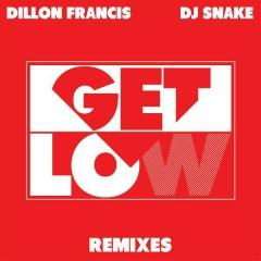Get Low (Remixes) - Dillon Francis, DJ Snake