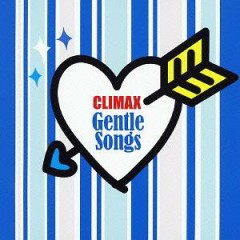 CLIMAX Gentle Songs CD1