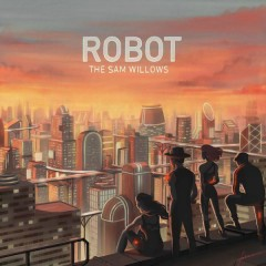 Robot - The Sam Willows